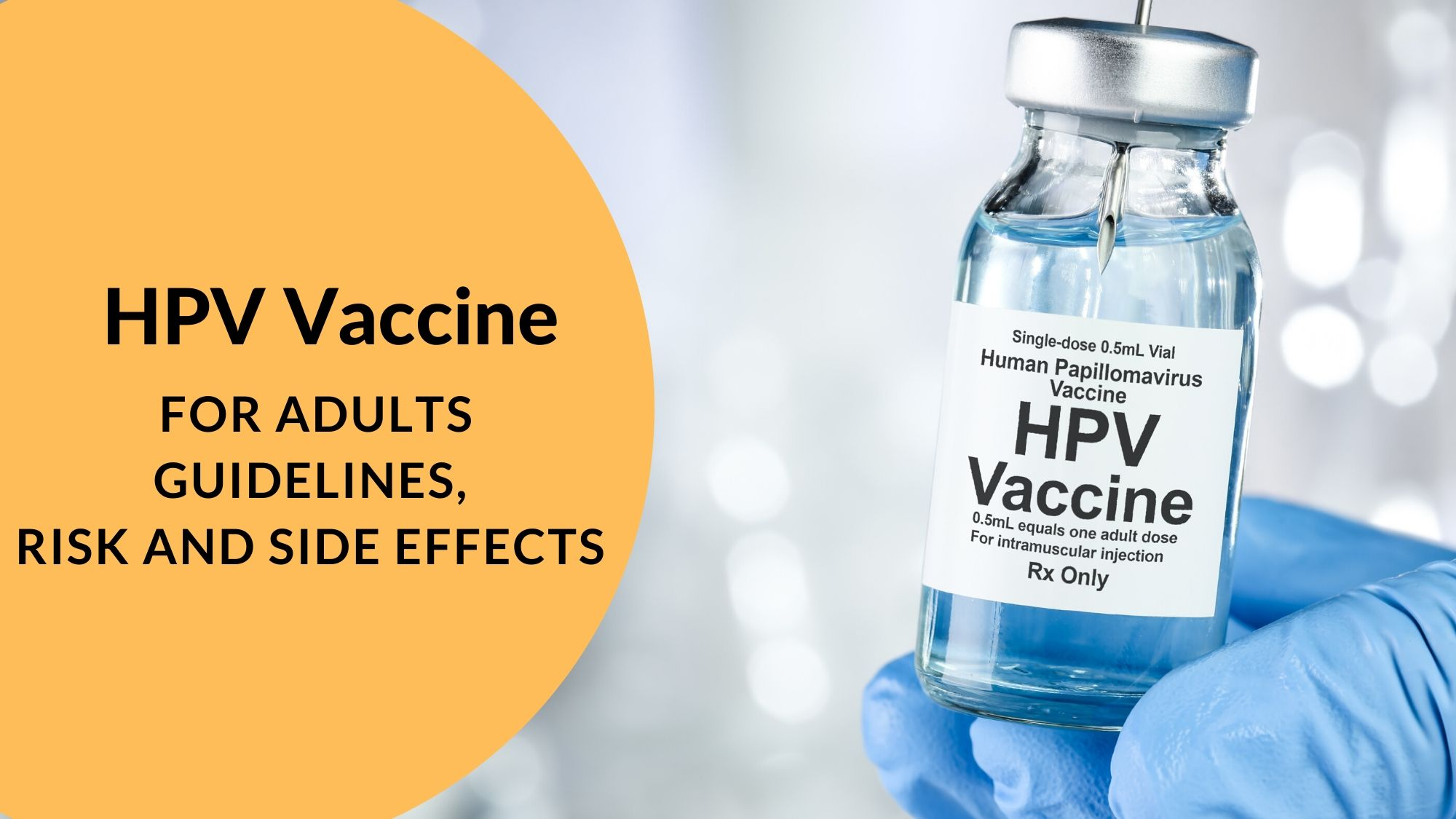 HPV Vaccine for Adults - Guidelines, Risk and Side Effects