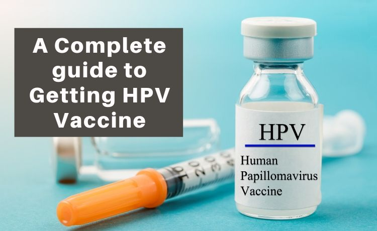 Complete guide to Getting HPV Vaccine